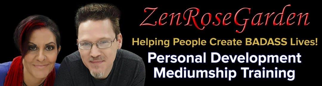 Personal Development, Mediumship Training, Zen Rose Garden, Helping People Create BADASS Lives, Las Vegas, NV, David A Caren, Heather Kim Rodriguez